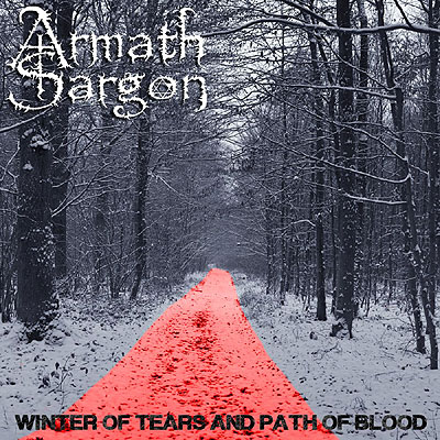Armath Sargon - Winter Of Tears And Path Of Blood [CD]