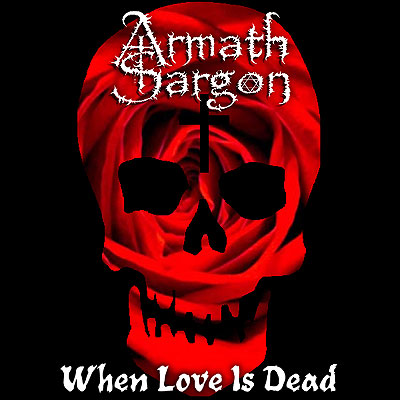 Armath Sargon - When Love Is Dead [CD]