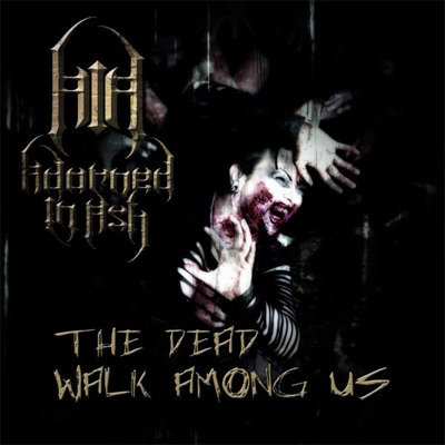 Adorned In Ash - The Dead Walk Among Us [CD]