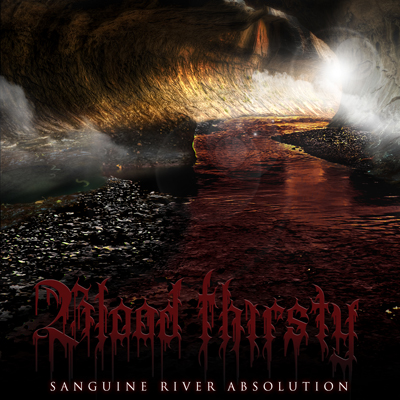 Blood Thirsty - Sanguine River Absolution [CD]