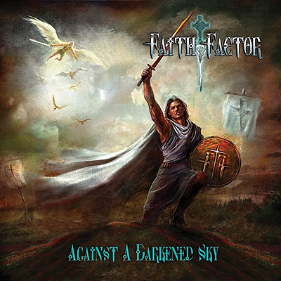Faith Factor - Against A Darkened Sky [CD]