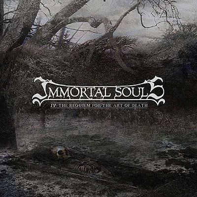 Immortal Souls - IV: The Requiem for the Art of Death [CD]