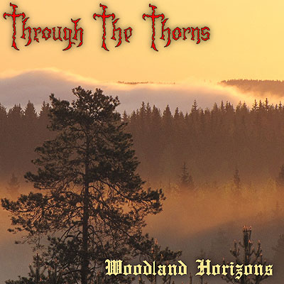 Through The Thorns - Woodland Horizons [CD]